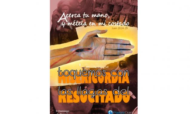 II SEMANA DE PASCUA O DE LA DIVINA MISERICORDIA-11 DE ABRIL-