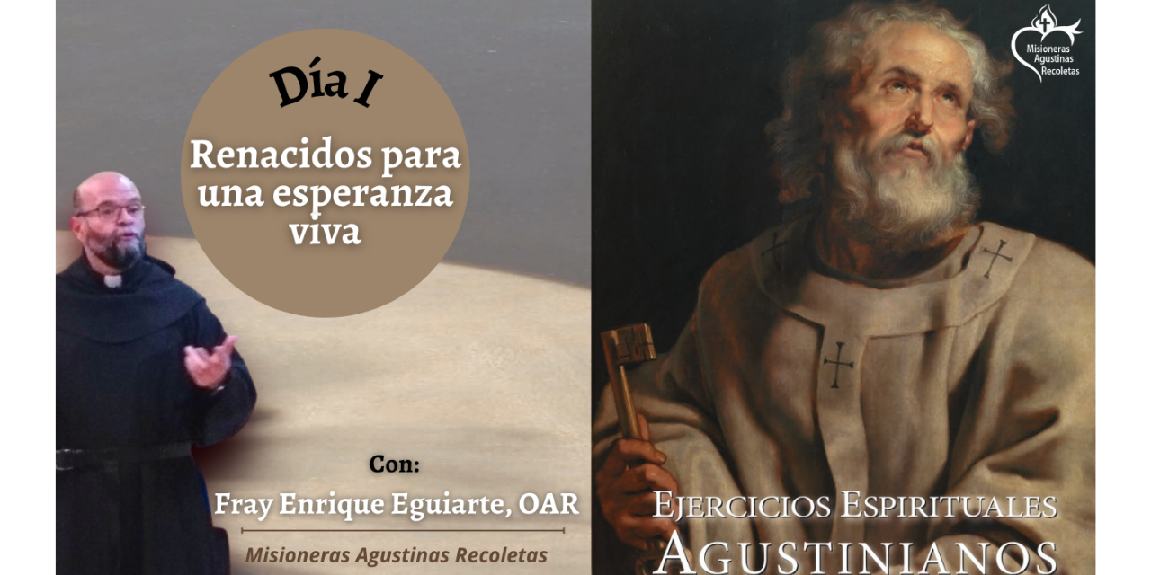 DÍA I. EJERCICIOS ESPIRITUALES AGUSTINIANOS